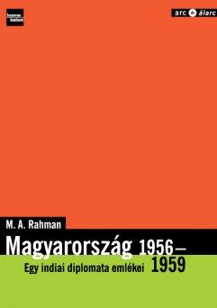 Hungary 1956 - 1959 The memories of an Indian diplomat